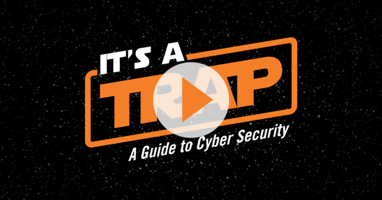 It's a Trap - A Guide to Cyber Security